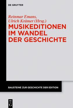 Musikeditionen im Wandel der Geschichte von Emans,  Reinmar, Krämer,  Ulrich