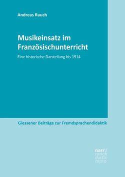Musikeinsatz im Französischunterricht von Rauch,  Andreas