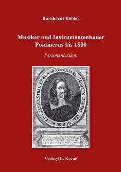 Musiker und Instrumentenbauer Pommerns bis 1800 von Köhler,  Burkhardt