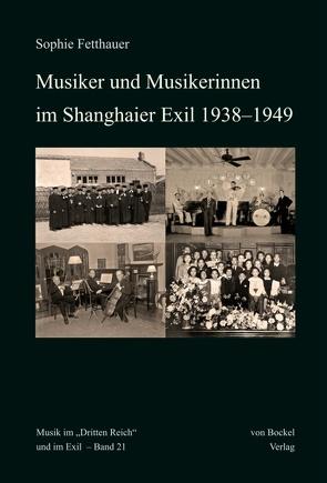 Musiker und Musikerinnen im Shanghaier Exil 1938–1949 von Fetthauer,  Sophie