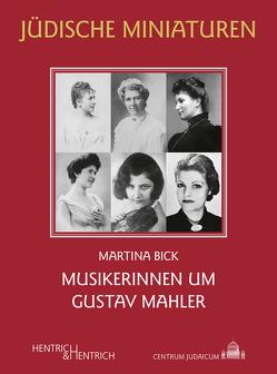 Musikerinnen um Gustav Mahler von Bick,  Martina