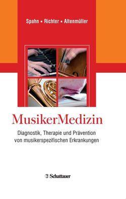 MusikerMedizin von Altenmüller,  Eckart, Richter,  Bernhard, Spahn,  Claudia
