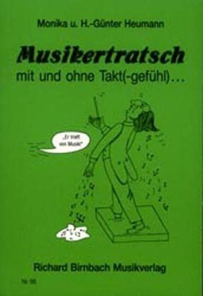 Musikertratsch mit und ohne Takt(-gefühl)… von Heumann,  Hans G, Heumann,  Monika