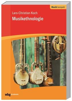 Musikethnologie von Koch,  Lars-Christian