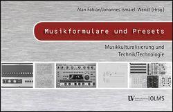 Musikformulare und Presets von Fabian,  Alan, Ismaiel-Wendt,  Johannes