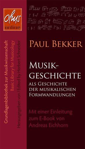 Musikgeschichte als Geschichte der musikalischen Formwandlungen (E-Book) von Bekker,  Paul