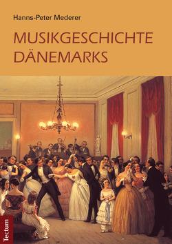 Musikgeschichte Dänemarks von Mederer,  Hanns-Peter