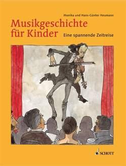 Musikgeschichte für Kinder von Heumann,  Hans Günter, Heumann,  Monika, Schürmann,  Andreas