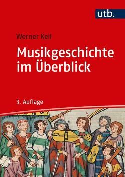 Musikgeschichte im Überblick von Keil,  Werner