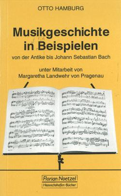 Musikgeschichte in Beispielen von Hamburg,  Otto, Landwehr von Pragenau,  Margaretha, Schaal,  Richard