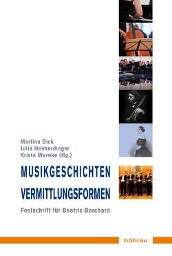 Musikgeschichten – Vermittlungsformen von Bick,  Martina, Heimerdinger,  Julia, Warnke,  Krista