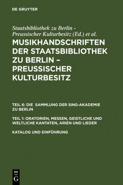 Musikhandschriften aus der Staatsbibliothek zu Berlin – Preußischer… / Katalog und Einführung von Fischer,  Axel, Geck,  Martin, Henzel,  Christoph, Kornemann,  Matthias