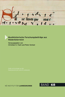 Musikhistorische Forschungsbeiträge aus Niederösterreich von Fastl,  Christian K., Gretzel,  Peter, Hui Gregorovič,  Kathrin, Klugseder,  Robert, Kornberger,  Monika, Lemmens,  Thomas, Schmidl,  Stefan, Singer,  Andrea