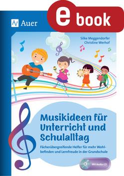 Musikideen für Unterricht und Schulalltag von Meggendorfer,  Silke, Werhof,  Christine