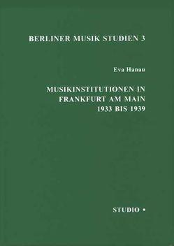 Musikinstitutionen in Frankfurt am Main 1933 bis 1939 von Hanau,  Eva