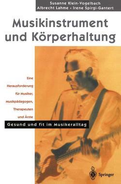 Musikinstrument und Körperhaltung von Gutman,  N., Klein-Vogelbach,  S., Lahme,  A., Spirgi-Gantert,  I.