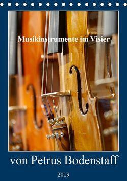 Musikinstrumente im Visier von Petrus Bodenstaff (Tischkalender 2019 DIN A5 hoch) von Bodenstaff,  Petrus