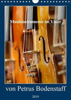 Musikinstrumente im Visier von Petrus Bodenstaff (Wandkalender 2019 DIN A4 hoch) von Bodenstaff,  Petrus
