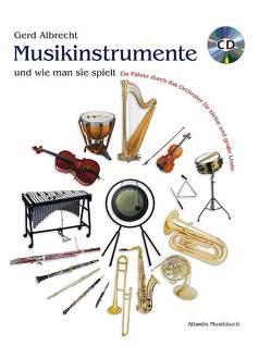 Musikinstrumente und wie man sie spielt von Albrecht,  Gerd