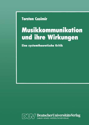Musikkommunikation und ihre Wirkungen von Casimir,  Torsten