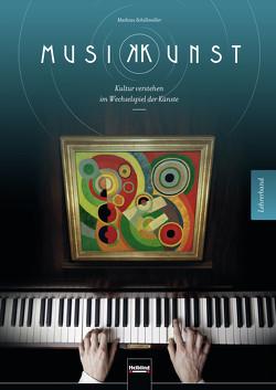 MusikKunst. Lehrerband von Schillmöller,  Mathias