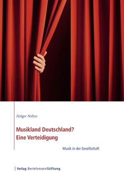 Musikland Deutschland? Eine Verteidigung von Noltze,  Holger