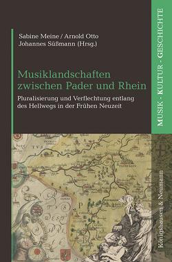 Musiklandschaften zwischen Pader und Rhein von Meine,  Sabine, Otto,  Arnold, Süßmann,  Johannes