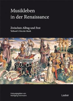 Musikleben in der Renaissance von Fuhrmann,  Wolfgang