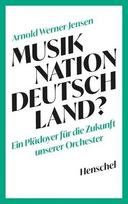 Musiknation Deutschland? von Werner-Jensen,  Arnold