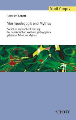 Musikpädagogik und Mythos von Schatt,  Peter W.