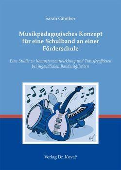 Musikpädagogisches Konzept für eine Schulband an einer Förderschule von Günther,  Sarah