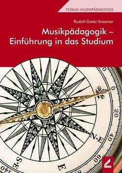 Musikpädagogik – Einführung in das Studium von Kraemer,  Rudolf-Dieter