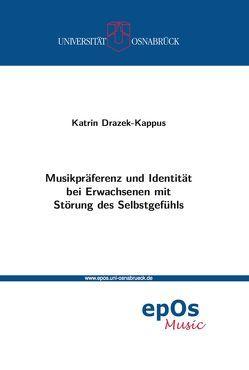 Musikpräferenz und Identität bei Erwachsenen mit Störung des Selbstgefühls von Drazek-Kappus,  Katrin