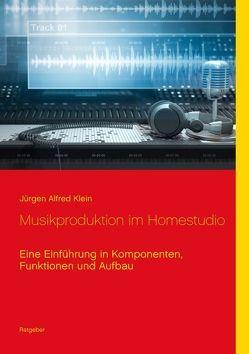 Musikproduktion im Homestudio von Klein,  Jürgen Alfred