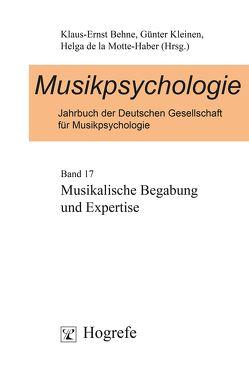 Musikpsychologie. Jahrbuch der Deutschen Gesellschaft für Musikpsychologie / Musikalische Begabung und Expertise von Behne,  Klaus-Ernst, de la Motte-Haber,  Helga, Kleinen,  Günter