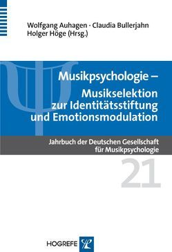 Musikselektion zur Identitätsstiftung und Emotionsmodulation von Auhagen,  Wolfgang, Bullerjahn,  Claudia, Höge,  Holger