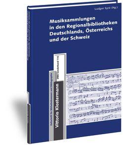 Musiksammlungen in den Regionalbibliotheken Deutschlands, Österreichs und der Schweiz von Syre,  Ludger