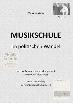 Musikschule im politischen Wandel von Mader,  Wolfgang