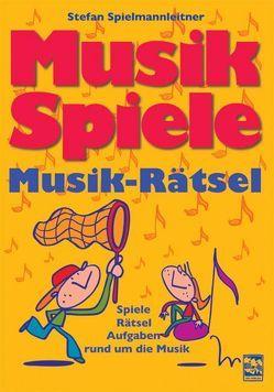 Musikspiele-Musikrätsel von Spielmannleitner,  Stefan