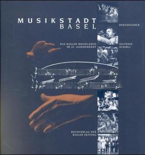 Musikstadt Basel von Schibli,  Sigfried