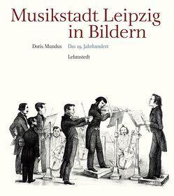 Musikstadt Leipzig in Bildern von Mundus,  Doris