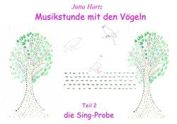 Musikstunde mit den Vögeln von Hartz,  Jutta