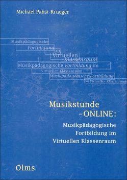 Musikstunde-ONLINE: Musikpädagogische Fortbildung im Virtuellen Klassenraum (E-Book) von Pabst-Krueger,  Michael