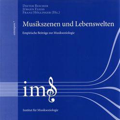 Musikszenen und Lebenswelten von Fleiss,  Jürgen, Höllinger,  Franz, Reicher,  Dieter