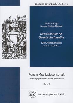 Musiktheater als Gesellschaftssatire von Ackermann,  Peter, Hawig,  Peter, Riemer,  Anatol Stefan