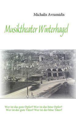 Musiktheater Winterhagel von Avramidis,  Michalis