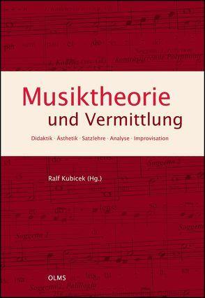 Musiktheorie und Vermittlung von Kubicek,  Ralf