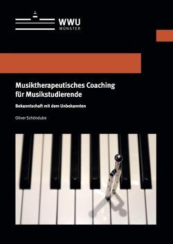 Musiktherapeutisches Coaching für Musikstudierende von Schöndube,  Oliver
