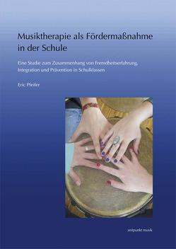Musiktherapie als Fördermaßnahme in der Schule von Pfeifer,  Eric