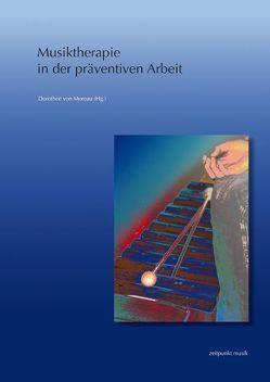 Musiktherapie in der präventiven Arbeit von von Moreau,  Dorothee